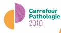 Carrefour Pathologie 2018